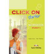 Curs de limba engleza Click On Starter (AB). Caietul elevului pentru clasa a V-a