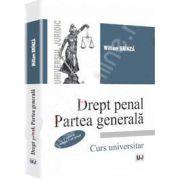 Drept penal. Partea generala - Curs universitar (Conform Noului Cod penal)