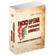 Enciclopedia propagandei romanesti. Istorie, persuasiune si manipulare politica
