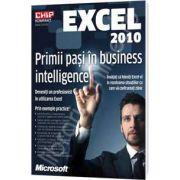 Excel 2010. Primii pasi in business intelligence (Chip Kompakt)