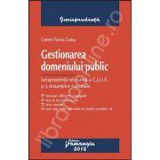 Gestionarea domeniului public. Jurisprudenta relevanta a C.J.U.E. si a instantelor nationale