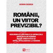 Romanii, un viitor previzibil? (Resursele, limitarile si aspiratiile angajatilor romani)