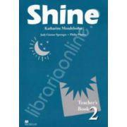 Shine Level 2 Teacher's Book. Manualul profesorului de limba engleza pentru clasa a VII-a