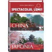Spectacolul Lumii. China - Japonia (Arta de a calatori)