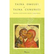Taina omului si Taina Cununiei. Despre castitatea unirii conjugale