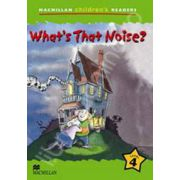 What's that Noise? Macmillan Children's Readers Level 4. Pre-Intermediate