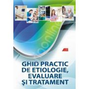 Ghid practic de etiologie, evaluare si tratament