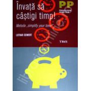 Invata sa castigi timp! Metoda'Simplify your time!'