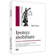 Ipoteci imobiliare. Volumul II - Caracterele juridice ale ipotecii imobiliare