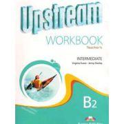 Curs pentru limba engleza. Upstream Intermediate B2. Caietul profesorului pentru clasa a IX-a