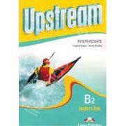 Curs pentru limba engleza. Upstream Intermediate B2. Manualul profesorului pentru clasa a IX-a