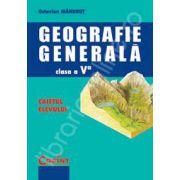 Geografie generala. Caietul elevului clasa a V-a - Octavian Mandrut