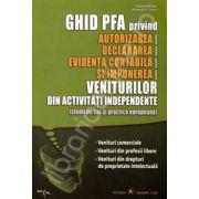 Ghid PFA privind autorizarea, declararea, evidenta contabila si impunerea veniturilor din activitati independente