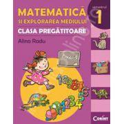 Matematica si explorarea mediului. Clasa pregatitoare - Semestrul I - Alina Radu