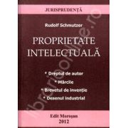 Proprietatea intelectuala. Dreptul de autor, Marcile, Brevetul de inventie, Desenul industrial