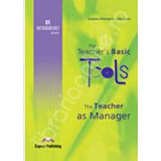 The Teachers Basic Tools. The Teacher as Manager
