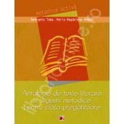 Antologie de texte literare si sugestii metodice pentru clasa pregatitoare (Metoda activa)