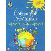 Calendarul sarbatorilor nationale si internationale. Clasa pregatitoare
