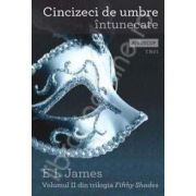 Cincizeci de umbre intunecate, Volumul. 2 (Fifty Shades)