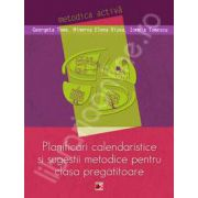 Planificari calendaristice si sugestii metodice pentru clasa pregatitoare (Metodica activa)