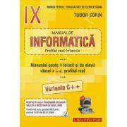Manual de INFORMATICA, Profil real-intensiv (Varianta C++), clasele a IX-a si a X-a