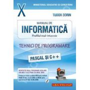 Manual de INFORMATICA pentru clasa a X-a. Profilul real-intensiv. Tehnici de programare (Pascal si C++)