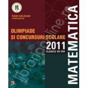 Matematica. Olimpiade si concursuri scolare 2011. Clasele VII-VIII