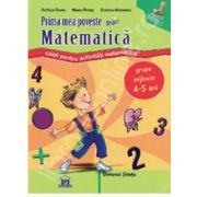 Prima mea poveste despre matematica. Caiet activitati grupa mijlocie