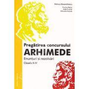 Pregatirea concursului ARHIMEDE. Enunturi si rezolvari clasele II-IV