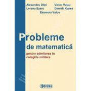 Probleme de matematica pentru admiterea in colegiile militare
