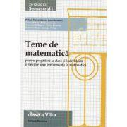 Teme de matematica clasa a VII-a, semestrul I (2012-2013). Pregatirea la clasa si individuala a elevilor