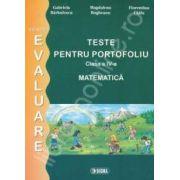 Teste pentru portofoliu clasa a IV-a. Matematica (Colectia - Evaluare)