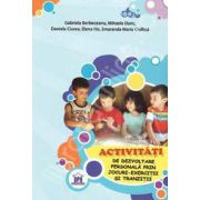 Activitati de dezvoltare personala prin jocuri-exercitii si tranzitii