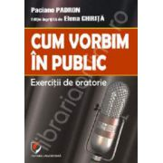 Cum vorbim in public (Exercitii de oratorie)