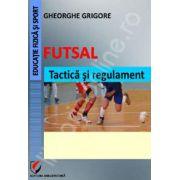 Futsal. Tactica si regulament