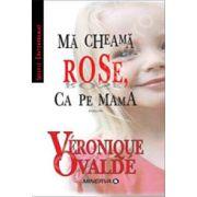 Ma cheama Rose, ca pe mama