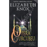 Opera Curcubeu (Duetul vanatorului de vise)