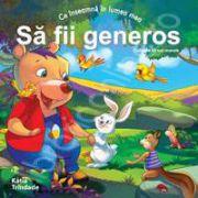 Sa fii generos (Colectia - Virtuti morale)