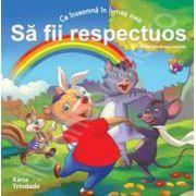 Sa fii respectuos (Colectia - Virtuti morale)