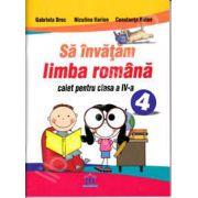 Sa invatam limba Romana. Caiet pentru clasa a IV-a