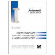 Dreptul muncii. Practica relevanta a Curtii de Justitie a Comunitatilor Europene de la integrarea Romaniei
