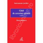 Ghid de cercetare penala. Editia 2