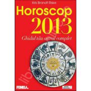 Horoscop 2013 - Ghidul tau astral complet