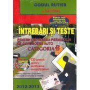 Intrebari si teste 2012-2013 Categoria B. Pentru obtinerea permisului de conducere auto