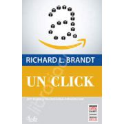 Un click. Jeff Bezos si ascensiunea Amazon.com