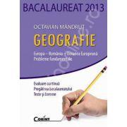 Bacalaureat 2013. Geografie. Europa - Romania - Uniunea Europeana - Probleme fundamentale