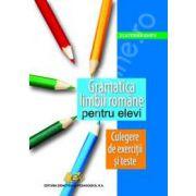 Gramatica limbii romane pentru elevi. Culegere de exercitii si texte