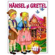 Hansel si Gretel (Basme cu litere mari, pentru cei mici)