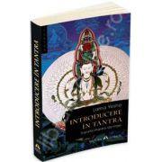 Introducere in Tantra. Transformarea dorintei