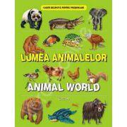 Lumea animalelor. Animal World (Carte bilingva pentru prescolari)